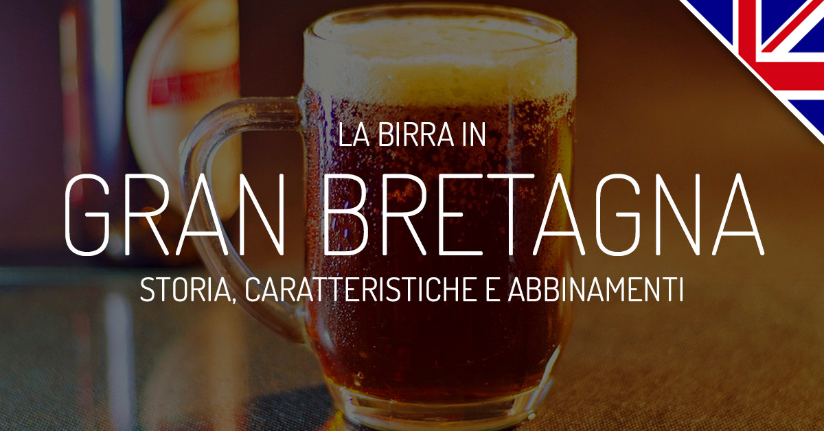 Birre Inglesi: Storia, caratteristiche e stili della birra di Inghilterra e Regno Unito
